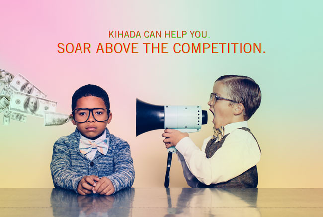 Kihada Can Help You Soar Above The Competition