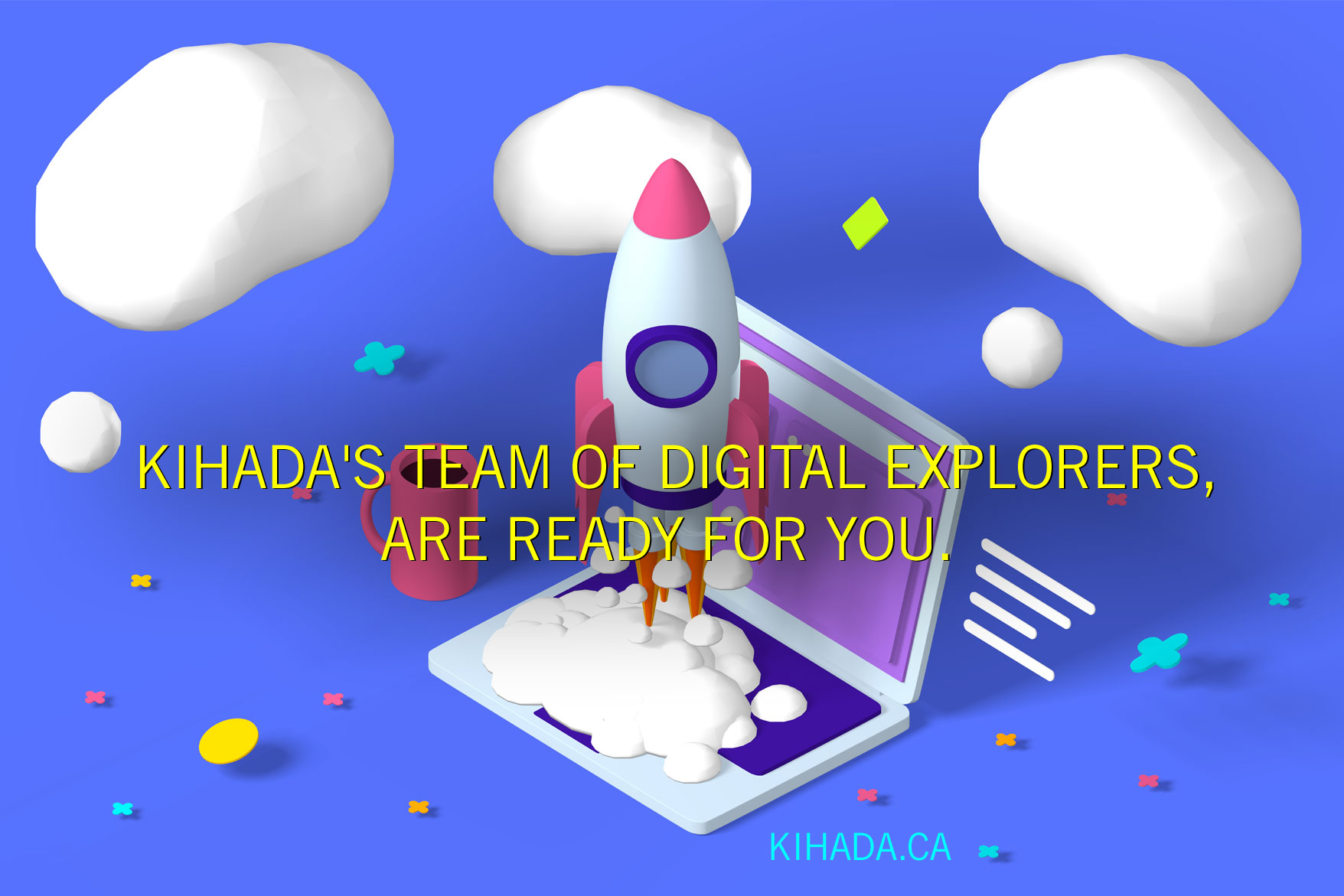 Kihada's Team Of Digital Explorers Are Ready For You