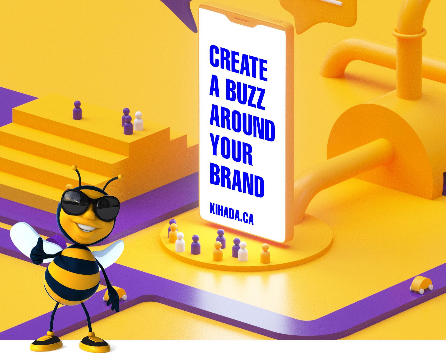 Create a buzz around your brand kihada