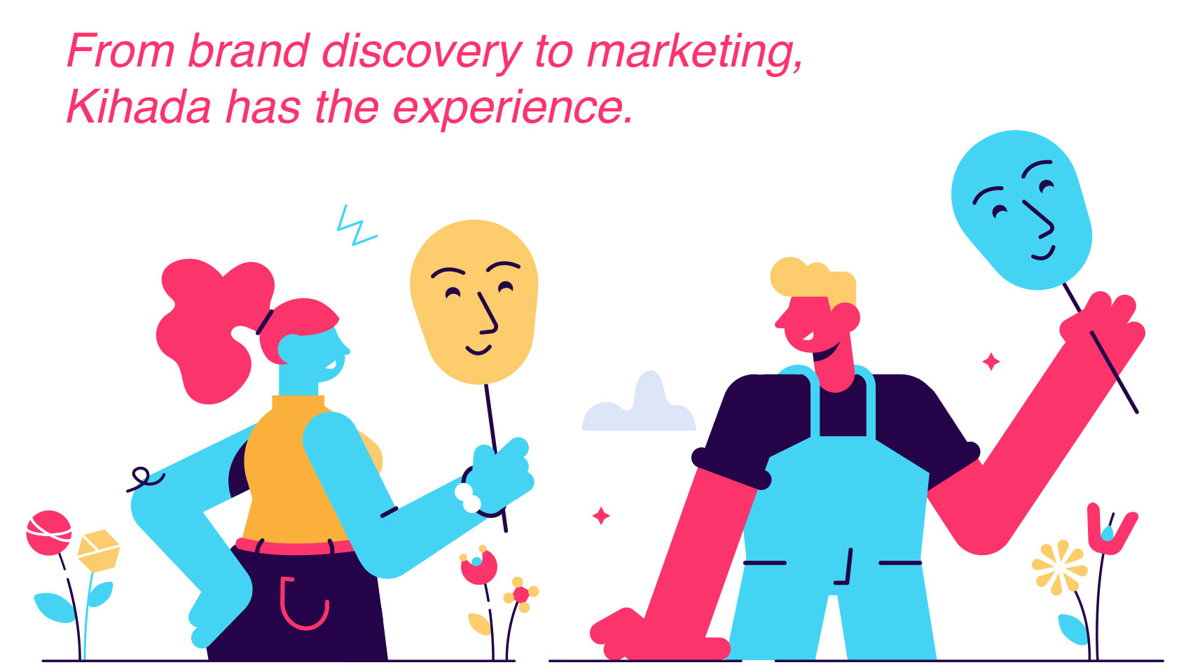 from brand discovery to marketing kihada has the experience